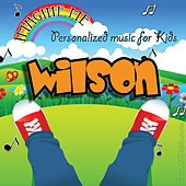 Imagine Me - Personalized Music for Kids: Wilson by Personalized Kid Music