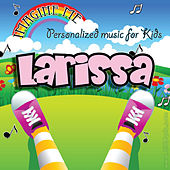 Imagine Me - Personalized Music for Kids: Larissa by Personalized Kid Music
