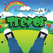 Imagine Me - Personalized Music for Kids: Trevor by Personalized Kid Music