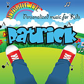 Imagine Me - Personalized Music for Kids: Patrick by Personalized Kid Music