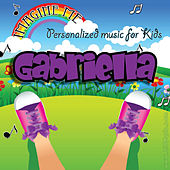 Imagine Me - Personalized Music for Kids: Gabriella by Personalized Kid Music