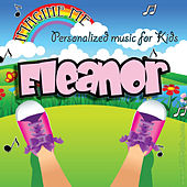 Imagine Me - Personalized Music for Kids: Eleanor by Personalized Kid Music