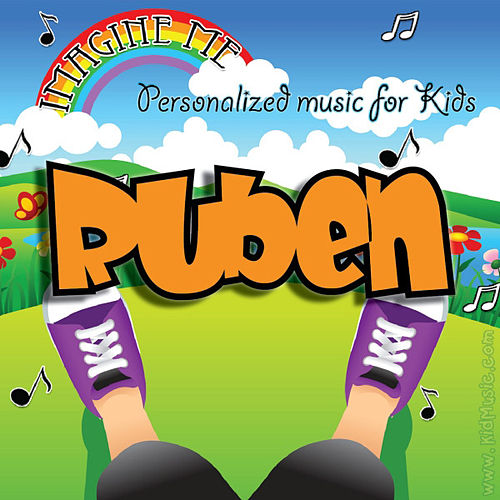 Imagine Me - Personalized Music for Kids: Ruben by Personalized Kid Music