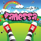 Imagine Me - Personalized Music for Kids: Vanessa by Personalized Kid Music