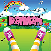 Imagine Me - Personalized Music for Kids: Hannah by Personalized Kid Music