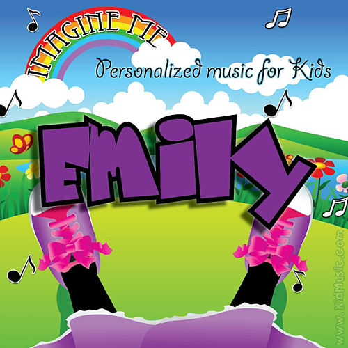 Imagine Me - Personalized Music for Kids: Emily by Personalized Kid Music