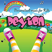 Imagine Me - Personalized Music for Kids: Peyton by Personalized Kid Music