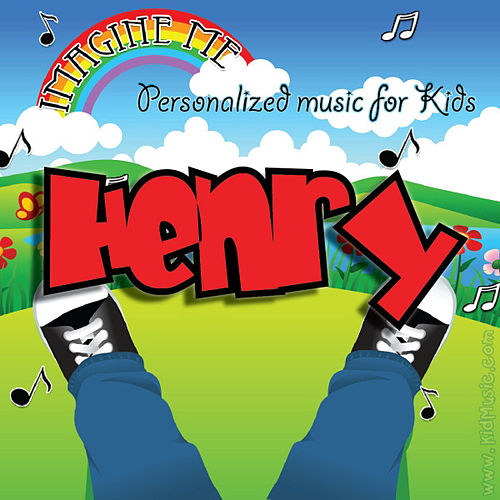 Imagine Me - Personalized Music for Kids: Henry by Personalized Kid Music