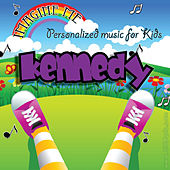 Imagine Me - Personalized Music for Kids: Kennedy by Personalized Kid Music