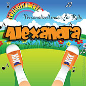 Imagine Me - Personalized Music for Kids: Alexandra by Personalized Kid Music