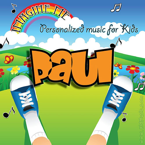 Imagine Me - Personalized Music for Kids: Paul by Personalized Kid Music