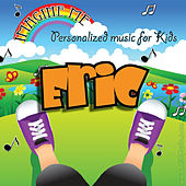 Imagine Me - Personalized Music for Kids: Eric by Personalized Kid Music