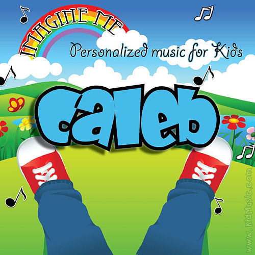 Imagine Me - Personalized Music for Kids: Caleb by Personalized Kid Music