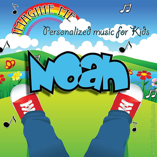 Imagine Me - Personalized Music for Kids: Noah by Personalized Kid Music