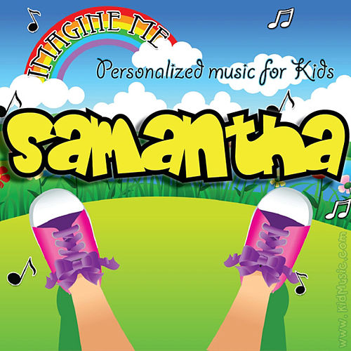 Imagine Me - Personalized Music for Kids: Samantha by Personalized Kid Music