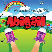 Imagine Me - Personalized Music for Kids: Abigail by Personalized Kid Music