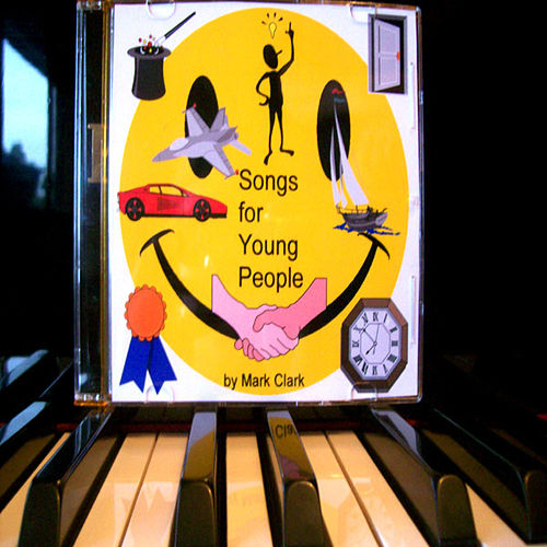 Songs For Young People by Mark Clark