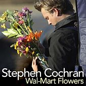 Walmart Flowers by Stephen Cochran