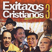 Exitazos Cristianos, Vol. 3 by Various Artists