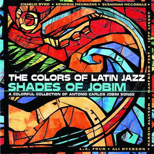 Colors of Latin Jazz: Shades of Jobim by Various Artists
