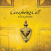 Back Home by Caedmon's Call