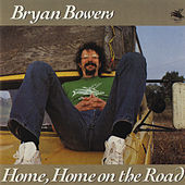 Home, Home On The Road by Bryan Bowers