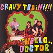 Hello Doctor by GRAVY TRAIN!!!!