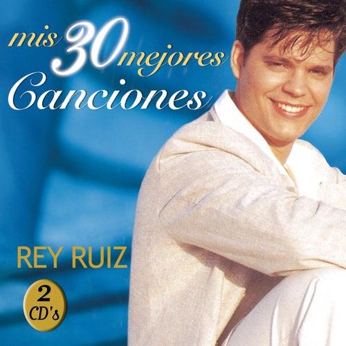 Mis 30 Mejores Canciones by Rey Ruiz