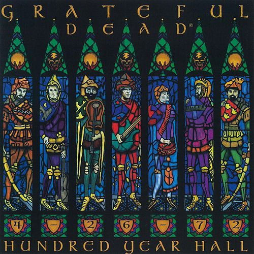 Hundred Year Hall by Grateful Dead