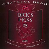 Dick's Picks Volume 25: New Haven, CT 5/10/1978 / Springfield, MA 5/11/1978 by Grateful Dead