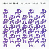 Truthdare Doubledare by Bronski Beat
