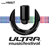 Ultra Music Festival Vol. 3 by Various Artists