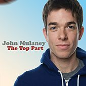 The Top Part by John Mulaney
