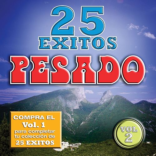 25 Exitos Pesados by Pesado