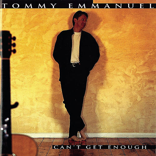 Can't Get Enough by Tommy Emmanuel