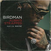 Always Strapped by Birdman