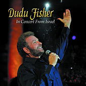 In Concert From Israel by Dudu Fisher