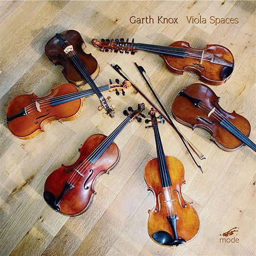 Garth Knox: Viola Spaces by Garth Knox