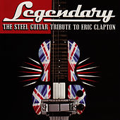 Legendary: Steel Guitar Tribute To Eric Clapton by Various Artists