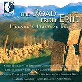 Road from Erin: Ireland's Musical Legacy by Various Artists
