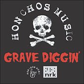 Honchos Music - Grave Diggin by Various Artists