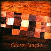 Choro Canção by Casa de Marimbondo [grupo de choro]