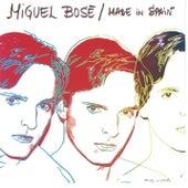 Made In Spain by Miguel Bosé