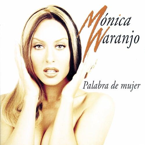 Palabra De Mujer by Monica Naranjo