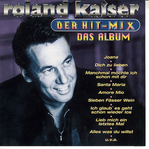 Der Hit-Mix - Das Album by Roland Kaiser