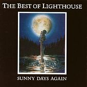 The Best Of Lighthouse: Sunny Days Again by Lighthouse