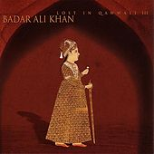Lost In Qawwali III by Badar Ali Khan