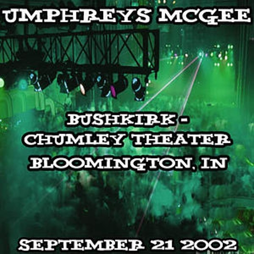 09-21-02 - Bushkirk - Chumley Theater - Bloomington, IN by Umphrey's McGee
