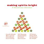 Making Spirits Bright: A Smooth Jazz Christmas by Various Artists