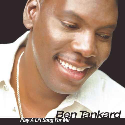Play A Lil' Song For Me by Ben Tankard